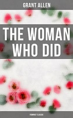 The Woman Who Did  Feminist Classic  PDF