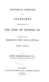Historical Sketches of Statesmen who Flourished in the Time of George III: Volume 1