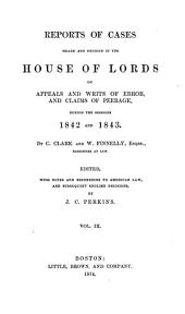 Reports of Cases Heard and Decided in the House of Lords on Appeals and Writs of Error: During the Sessions 1831[-1846], Volume 9