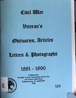 Civil War Veteran's [sic] Obituaries, Articles, Letters and Photographs