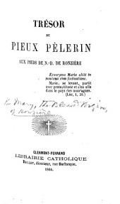 Trésor du pieux pélerin aux pieds de N.-D. de Ronzière
