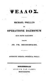 Michael Psellus De operatione Daemonum: accedunt inedita Opuscula Pselli