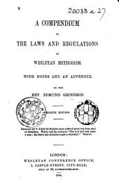 A Compendium of the Laws and Regulations of Wesleyan Methodism ... Eighth edition