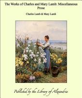 The Works of Charles and Mary Lamb: Miscellaneous Prose