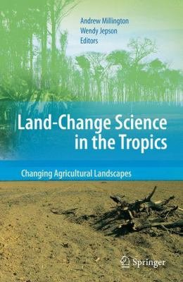 Land Change Science in the Tropics  Changing Agricultural Landscapes PDF