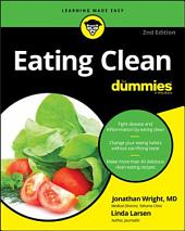 Eating Clean For Dummies: Edition 2