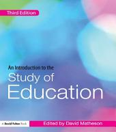 An Introduction to the Study of Education: Edition 3