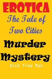 Erotica: The Tale of Two Cities Murder Mystery