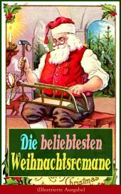Die beliebtesten Weihnachtsromane (Illustrierte Ausgabe): Die Heilige und ihr Narr + Der kleine Lord + Heidi + Weihnacht! + Vor dem Sturm + Oliver Twist + Nils Holgerssons wunderbare Reise mit den Wildgänsen + Klein-Dorrit...