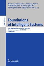 Foundations of Intelligent Systems: 23rd International Symposium, ISMIS 2017, Warsaw, Poland, June 26-29, 2017, Proceedings
