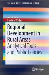 Regional Development in Rural Areas: Analytical Tools and Public Policies