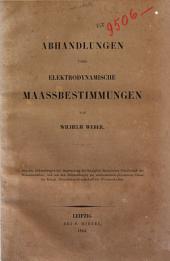 Abhandlungen über Elektrodynamische Maassbestimmungen