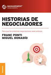 Historias de negociadores: Para que tus próximas negociaciones sean exitosas