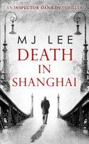 Death in Shanghai  Inspector Danilov  Book 1  PDF