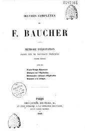 Oeuvres complètes de F. Baucher. Méthode d'équitation basée sur de nouveaux principes...