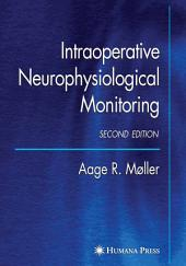 Intraoperative Neurophysiological Monitoring: Edition 2