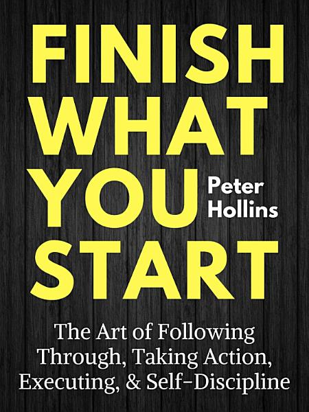 Download Finish What You Start Book