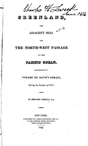Greenland  the Adjacent Seas  and the North west Passage to the Pacific Ocean  Illustrated in a Voyage to Davis s Strait  During the Summer of 1817