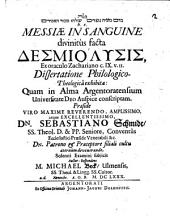 Messiae in sanguine divinitus facta desmiolysis, ex oraculo Zachariano c. IX v. 11 dissertatione philologico-theologica exhibita