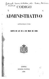 Código administrativo approvado por carta de lei de 4 de maio de 1896