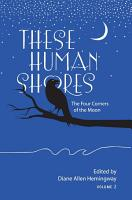 These Human Shores  The Four Corners of the Moon PDF