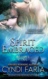 Spirit Embraced: Whisper Cove Series Book 3