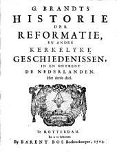 G. Brandts Historie der Reformatie ... in en ontrent de Nederlanden