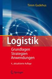 Logistik: Grundlagen - Strategien - Anwendungen, Ausgabe 4
