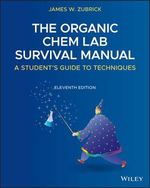 The Organic Chem Lab Survival Manual