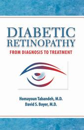Diabetic Retinopathy: From Diagnosis to Treatment
