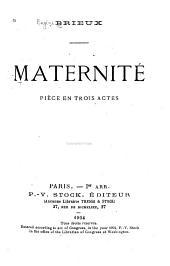 Maternité: Pièce en Trois Actes