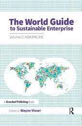 The World Guide to Sustainable Enterprise: Volume 2: Asia Pacific