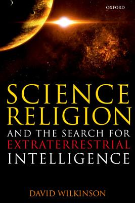 Science  Religion  and the Search for Extraterrestrial Intelligence PDF