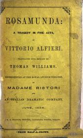 Rosamunda: tragedia, etc. (Rosamunda ... translated into English by Thomas Williams.) Ital. & Eng.