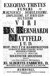 Exequias tristes funeri ... Dn. Bernhardi Mattfeld ... solenniter ducendas indicit ... Jo. Albertus Fabricius