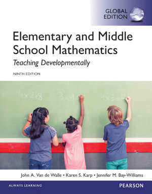 Elementary and Middle School Mathematics  Teaching Developmentally  eBook  Global Edition