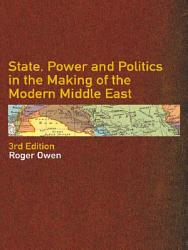 State Power And Politics In The Making Of The Modern Middle East Book PDF