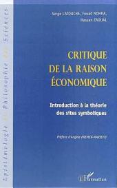 CRITIQUE DE LA RAISON ÉCONOMIQUE: Introduction à la théorie des sites symboliques