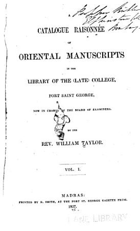 A Catalogue raisonn  e    of oriental manuscripts in the library of the  late  college  Fort Saint George v  1  1857 PDF