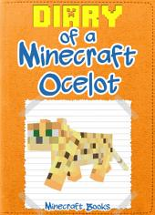 Minecraft: Diary of a Minecraft Ocelot: (An Unofficial Minecraft Book)