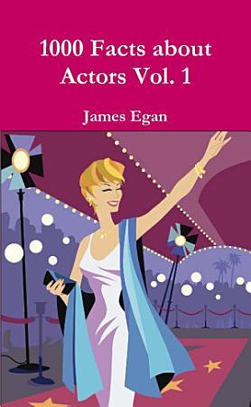 1000 Facts about Actors Vol  1 PDF