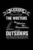 Blessed Are the Weird People  the Writers  the Artists  the Dreamers and the Outsiders for They Force Us to See the World Differently PDF
