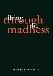 Sifting Through the Madness