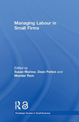 Managing Labour in Small Firms PDF