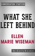 What She Left Behind: by Ellen Marie Wiseman   Conversation Starters