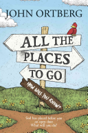 All the Places to Go       How Will You Know   God Has Placed Before You an Open Door  What Will You Do