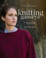 Knitting Ganseys  Revised and Updated PDF