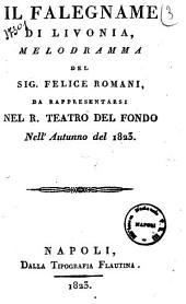 Il falegname di Livonia, melodramma del sig. Felice Romani, da rappresentarsi nel R. Teatro del Fondo nell'autunno del 1823 [la musica è del signor maestro Giovanni Pacini]