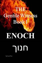 The Gentile Witness Book I: Enoch