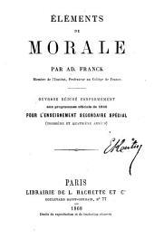 Éléments de morale: Ouvrage rédigé conformément aux programmes officiels de 1866 pour l'enseignement secondaire spécial